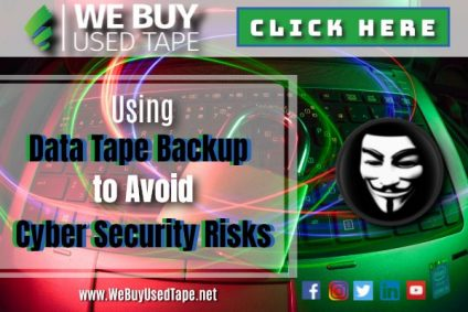 Using Data Tape Backup to Avoid Cyber Security Risks