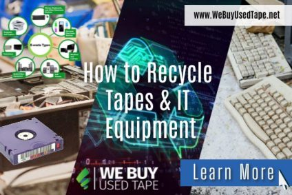 RECYCLING TAPES AND OTHER IT EQUIPMENT